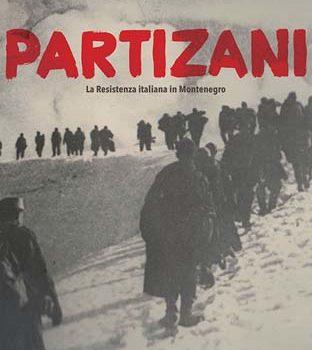 PARTIZANI – Resistenza Italiana in Montenegro